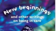 New Beginnings and other writings on being in care book